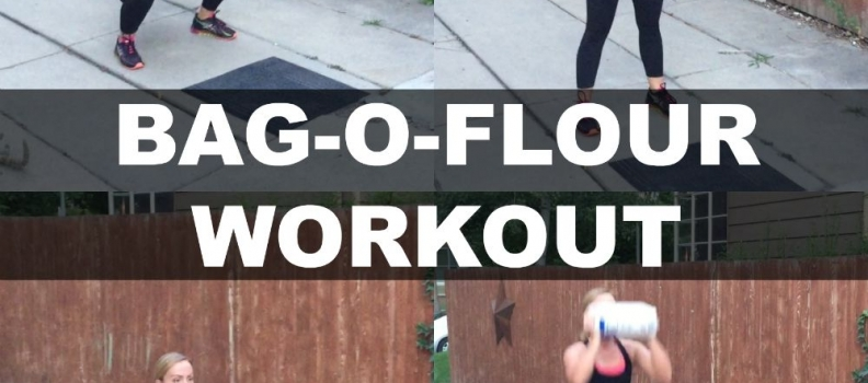 You got a 10 pound bag of flour laying around? DO THIS WORKOUT! – video of the week – fitness